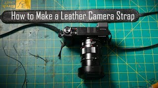 How to Make a Leather Camera Strap by Hand