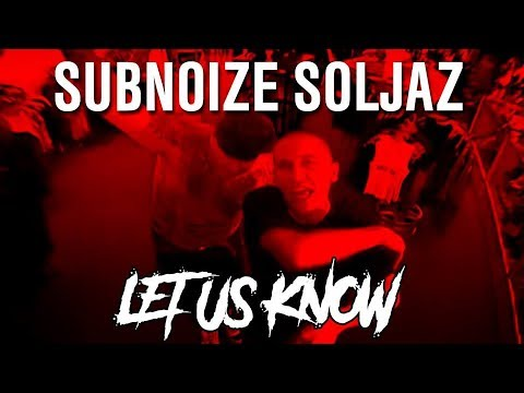 "Subnoize Souljaz ""Let Us Know"""