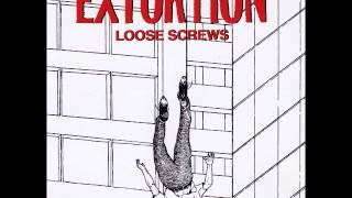 Extortion - Loose Screws (Full LP)