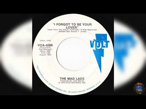 The Mad Lads - I Forgot To Be Your Lover  (Volt.VOA-4098.U.S.A.1973.45.rpm)