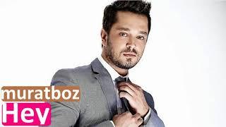 Murat Boz-2017-Hey Şarkısı