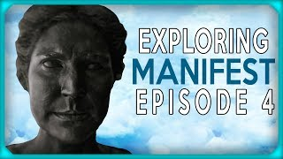 Exploring Manifest Episode 4 -