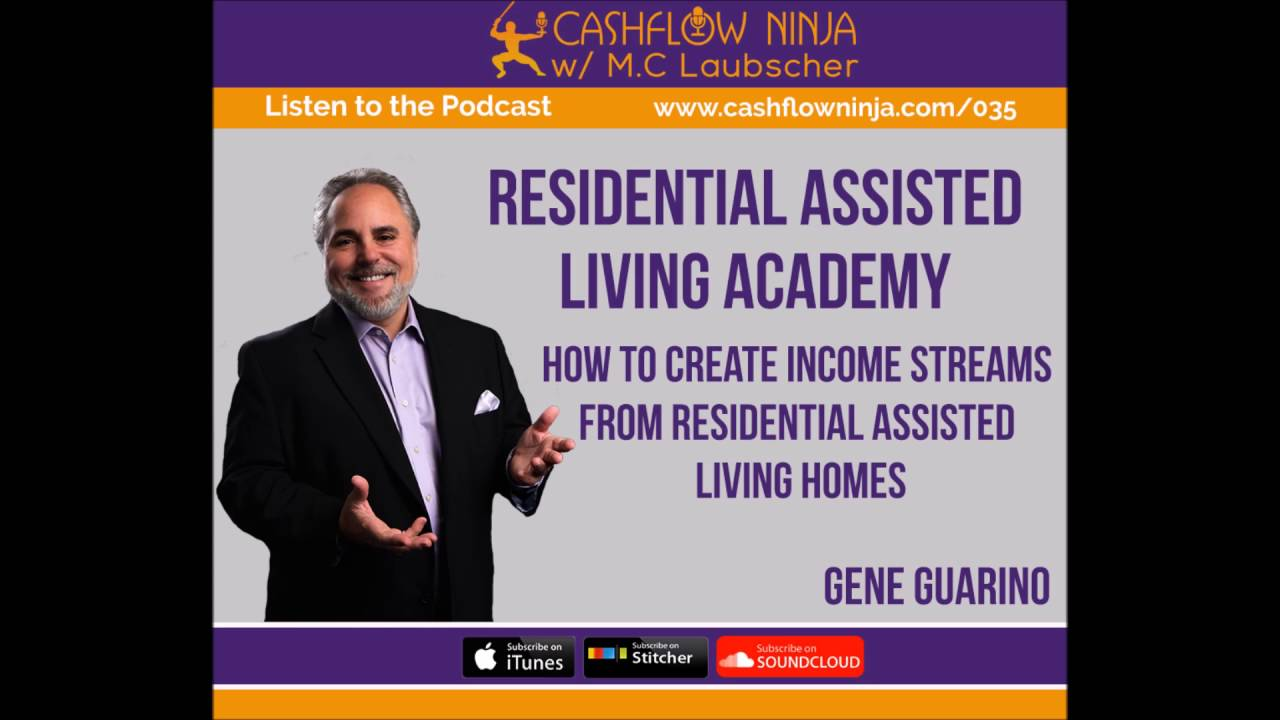 035: Gene Guarino: How To Create Income Streams From Residential Assisted Living Housing