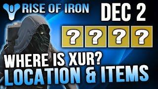 Xur Location Dec 2 2016 Destiny Where is Xur 12/2/2016 Destiny Rise of Iron Exotics