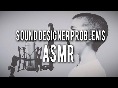 Sound Designer Problems: ASMR