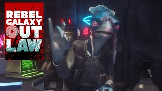 Rebel Galaxy Outlaw : PSA From Sandar D