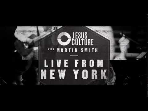 Jesus Culture With Martin Smith: Live From New York (Album Out Now) - Jesus Culture Music