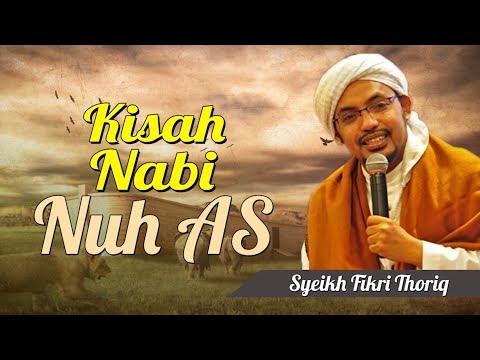 Syeikh Fikri Thoriq - Kisah Nabi Nuh as