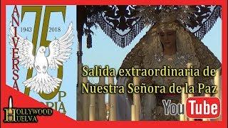 Salida extraordinaria de Ntra Sra de la Paz Hdad de los Mutilados (Hollywood Huelva)
