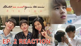[Reaction] ด้ายแดง Until we meet again Ep.2
