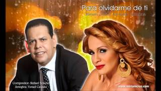 Para olvidarme de ti - Miriam Cruz ft. Fernando Villalona #ElMayimbe y #LaDiva @miriamcruz