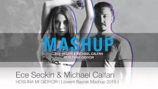Ece Seckin & Michael Calfan & Eyup - Hosuna Mi Gidiyor (Lewent Bayrak Mashup Vers.)