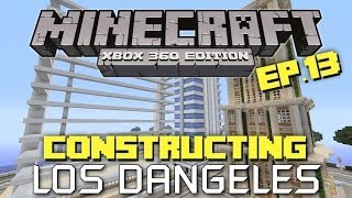 Minecraft Xbox 360: Constructing  Los Dangeles! Episode 13! (City District!)