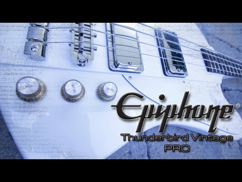The Epiphone Thunderbird Vintage PRO - Chris Catero