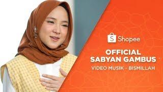 Sabyan - Bismillah (Video Musik)