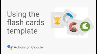 Build a Flash Card App for the Google Assistant with No Code - Template Tutorial #1