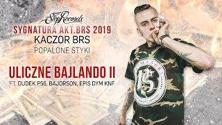 Kaczor BRS ft. Dudek P56, Bajorson, EPIS DYM KNF - Uliczne Bajlando II