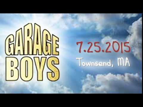Garage Boys Live In Townsend, MA 7/25/2015
