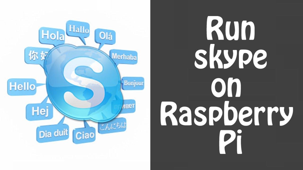Run Skype on Raspberry Pi - Makezilla