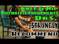 Knee & Hip Arthritis Treatments Drs. STRONGLY Recommend