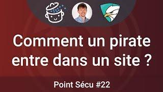 🛡 Point SECU #22 : Comment un site web se fait-il pirater ?