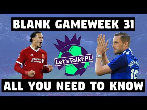 BLANK GAMEWEEK 31 - ALL YOU NEED TO KNOW | Fantasy Premier League 2017/18
