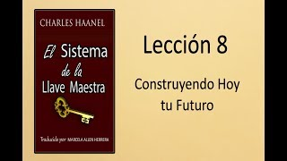 El Sistema de la Llave Maestra - Lección 8