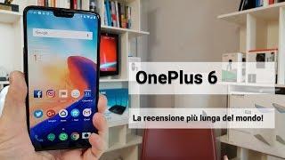 ONEPLUS 6 la recensione più lunga del mondo