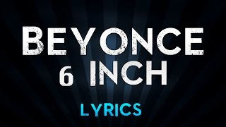 Baixar Beyonce Ft. The Weeknd - 6 Inch (Lyrics)
