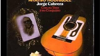 JORGE  CABRERA - Lo Que Dice Usted