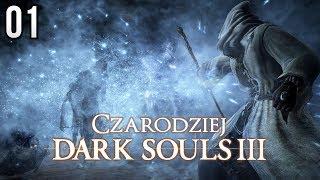 Zagrajmy w Dark Souls 3 (Czarodziej) [#01] - POCZĄTEK