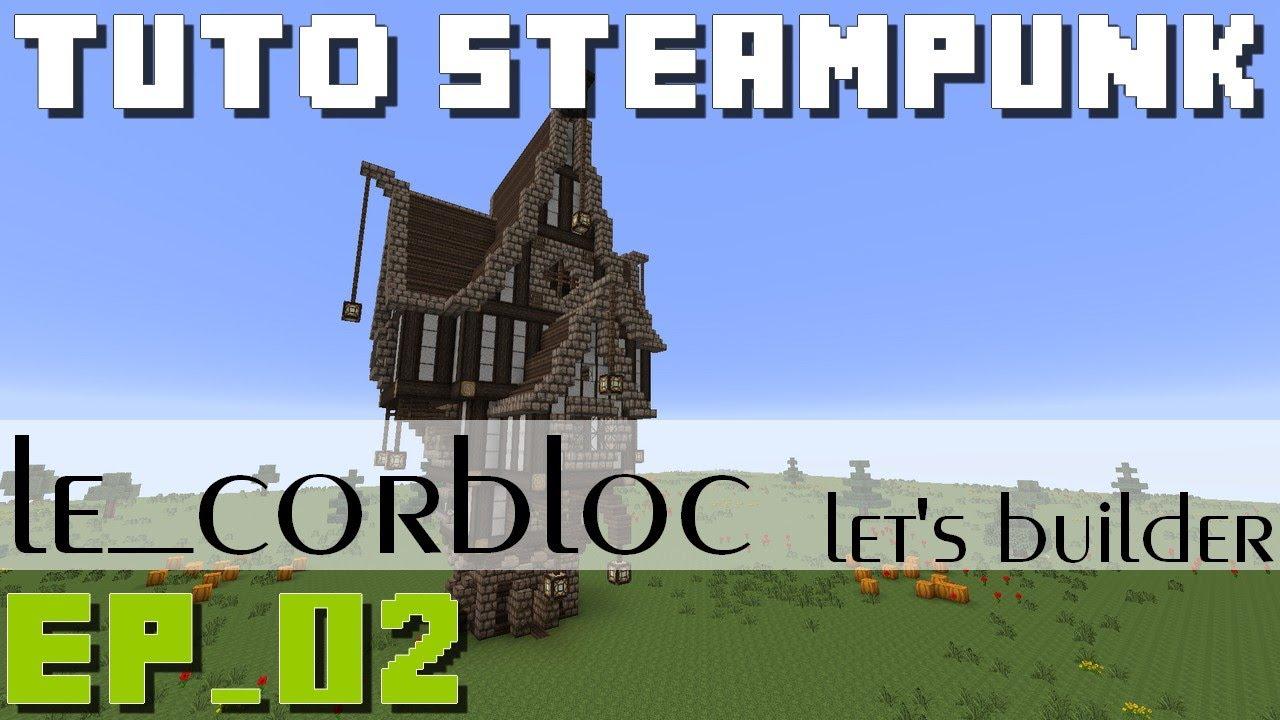 Minecraft Tuto Steampunk House Ep02