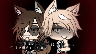 Bad Girlfriend & Genius // Glmv  { 90k+ Special }