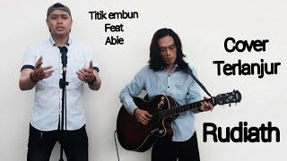 terlanjur_rudiath(cover)by titik embun feat abie
