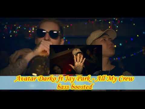 Avatar Darko ft Jay Park   All My Crew bass booste