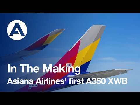 In the making: Asiana Airlines' first A350 XWB