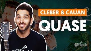 Baixar QUASE - Cleber e Cauan (aula de violão completa)