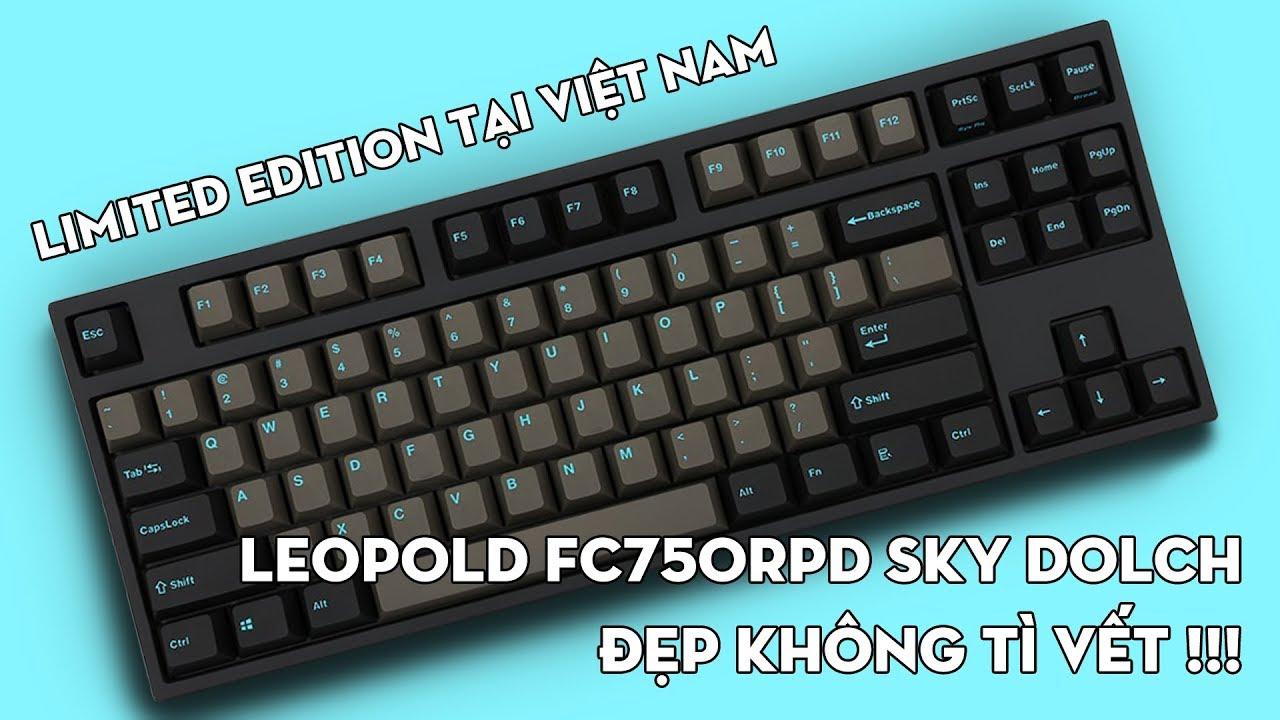 Đánh giá bàn phím cơ Leopold FC750RPD Sky Dolch : Phiên bản giới hạn chỉ có ở Việt Nam