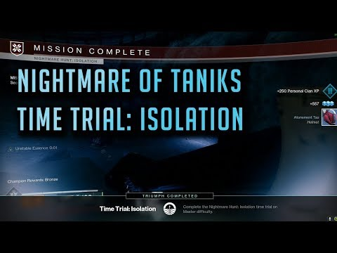 Destiny: 2: Nightmare of Taniks, Time Trial: Isolation (980 Master Difficulty)