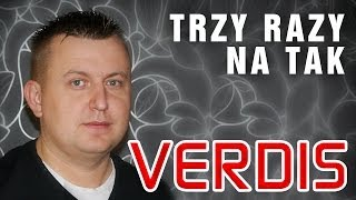 Verdis - Trzy razy na tak (Official Video) HD