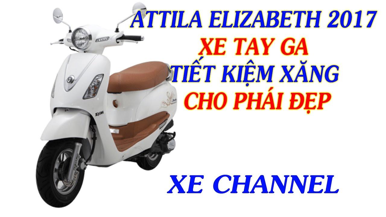 Xe Cahnnel | Attila Elizabeth 2017 xe tay ga tiết kiệm xăng cho phái đẹp