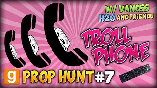 GMOD Funny Prop Hunt #7 (w/ VanossGaming, H2O and Friends) - THE AMAZING TROLLY PHONE