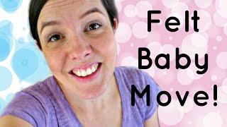 Felt BABY Move!