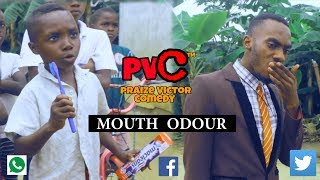 MOUTH ODOUR (PRAIZE VICTOR COMEDY)
