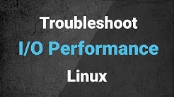 Troubleshooting IO performance issues on Linux