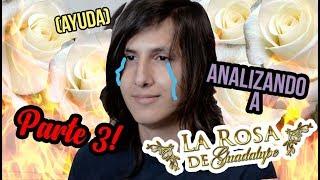 Analizando a La Rosa de Guadalupe PARTE 3!