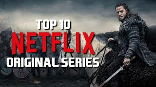 Top 10 Best Netflix Original Series to Watch Now 2019