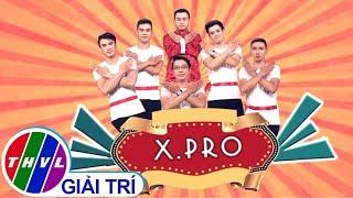 Hành trình chinh phục ngôi vị quán quân Cười Xuyên Việt - Tiếu Lâm Hội 2016 của nhóm XPRO