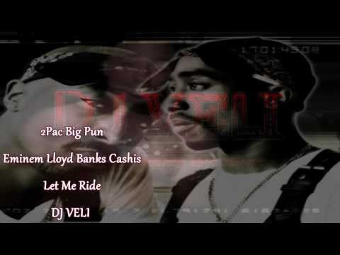 2Pac  Big Pun  Eminem Lloyd Banks Cashis-LET ME RIDE (DJ VELI MIX) LaceyLace Production