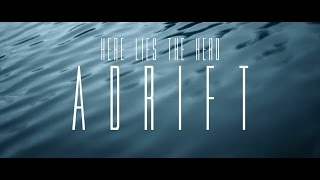 "Here Lies The Hero- ""Adrift"" Official Video"